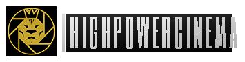 HIGHPOWER CINEMA
